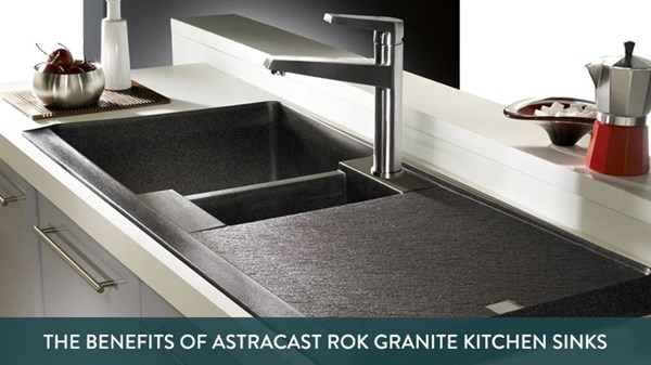 The Benefits of Astracast ROK® Granite Kitchen Sinks