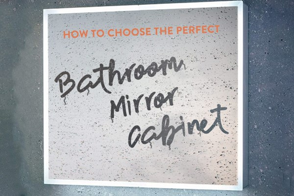 How to Choose the Perfect Bathroom Mirror Cabinet