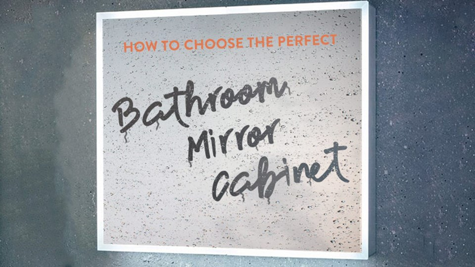 How to Choose the Perfect Bathroom Mirror Cabinet thumbnail