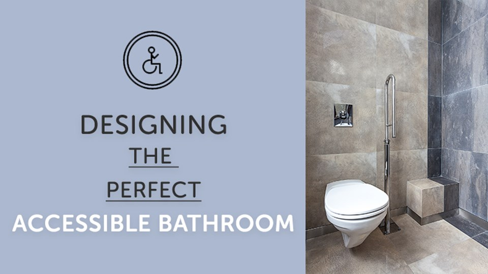 Designing the Perfect Accessible Bathroom thumbnail