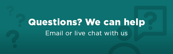 Questions? Email or live chat with us